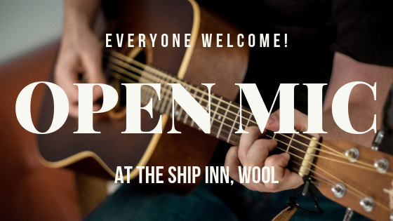 Monthly open mic nights at The Ship Inn, Wool - all are welcome!